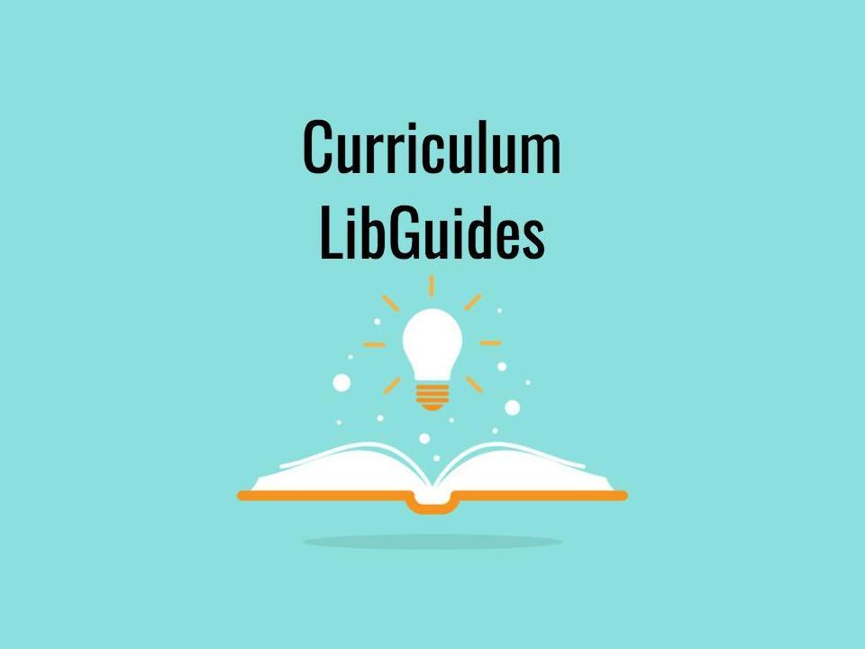 Curriculum LibGuides