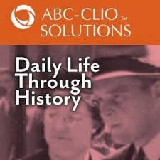 ABC-CLIO Daily Life Through History