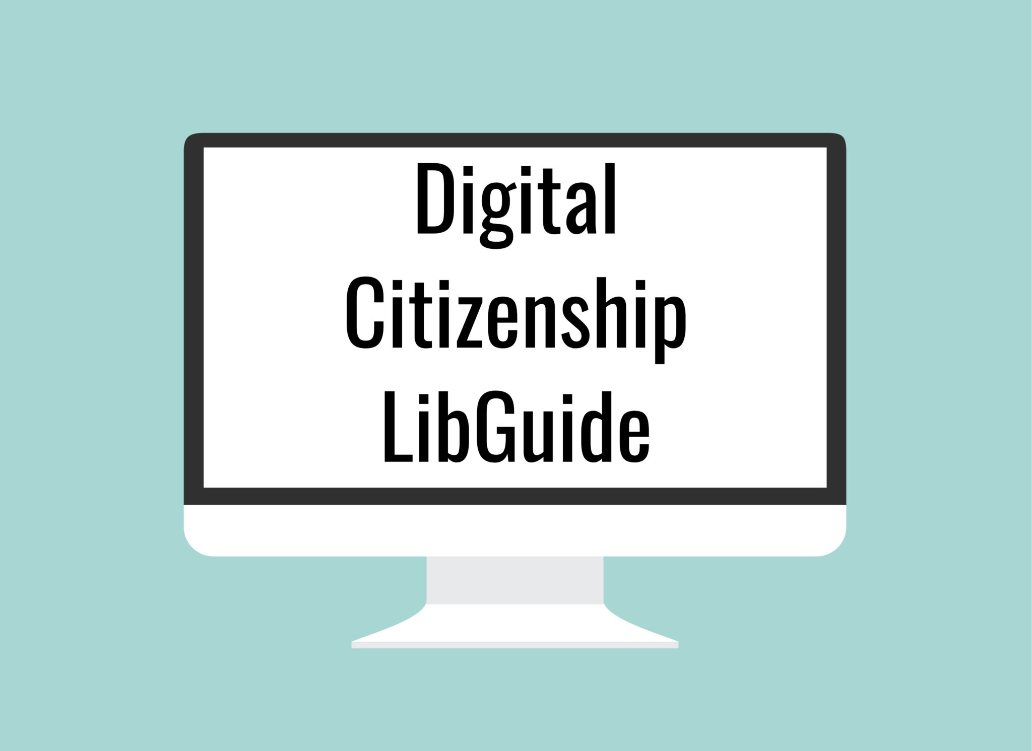 Digital Citizenship LibGuide