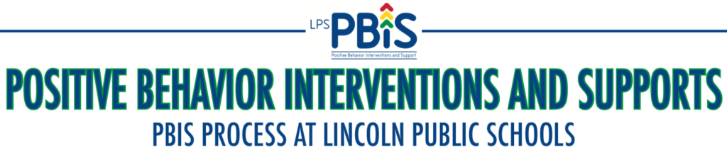 Positive Behavior Interventions and Supports - The PBiS Process at Lincoln Public Schools