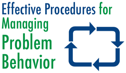 Effective Procedures for managing problem behavior